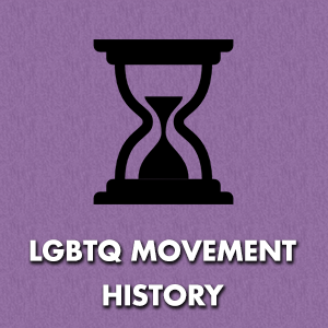 LGBTQ Movement History