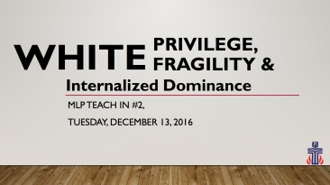 casteel-ppt-on-white-privelege-for-mlp-teach-in-dec-13-2016